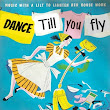 Nine Habits To Learn First In FLYing And Dance Till You FLY!