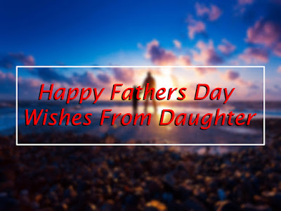 Happy Father's Day 2017 Images from Daughter