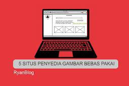 Situs atau Website Penyedia Gambar bebas Hak Cipta - Blogging Tips