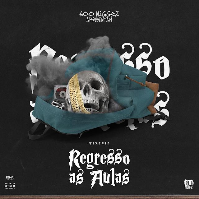 600-Niggaz-Regresso-Às-Aulas Mixtape