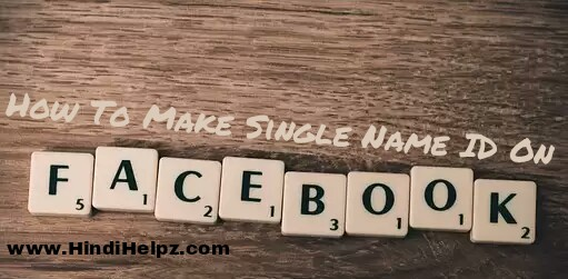 How to make single name account on facebook