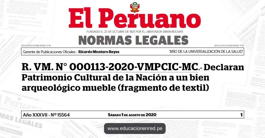R. VM. N° 000113-2020-VMPCIC-MC.- Declaran Patrimonio Cultural de la Nación a un bien arqueológico mueble (fragmento de textil)
