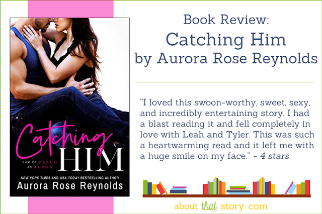 Book Review: Catching Him by Aurora Rose Reynolds | About That Story
