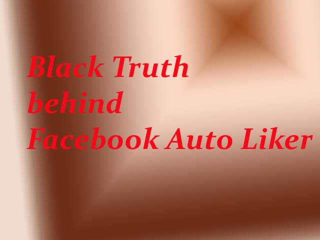 Black Truth behind Facebook Auto Liker