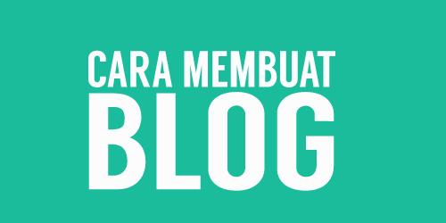 Cara Membuat Blog Dengan Cepat dan Mudah