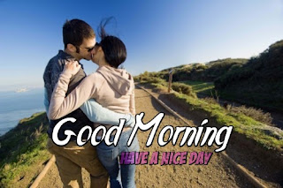 A Romantic Good Morning, Have A Nice Day Kiss Images for Husband & Wife