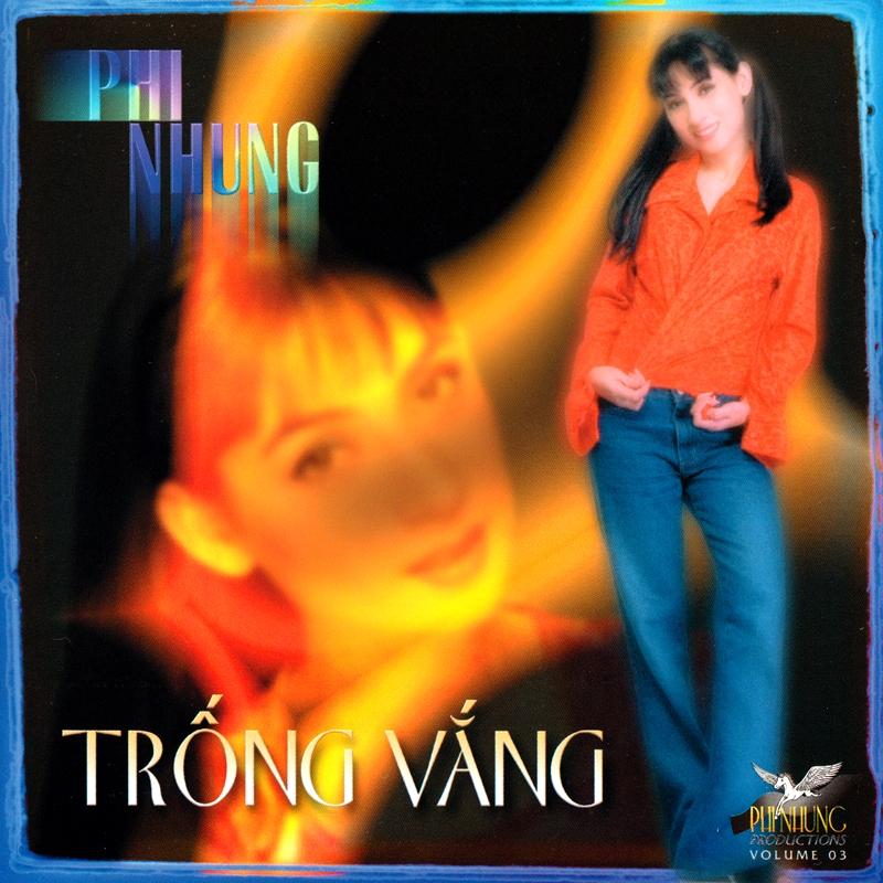 Phi Nhung CD03 - Trống Vắng (NRG) + bìa scan mới