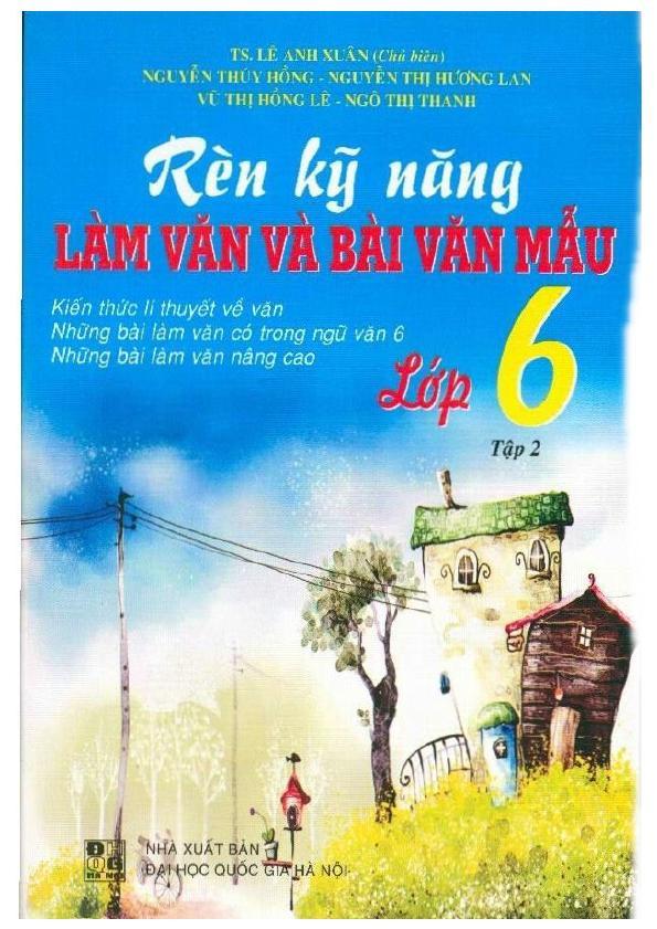 Rèn Kỹ Năng Làm Văn Và Bài Văn Mẫu Lớp 6 Tập 2 – Lê Anh Xuân