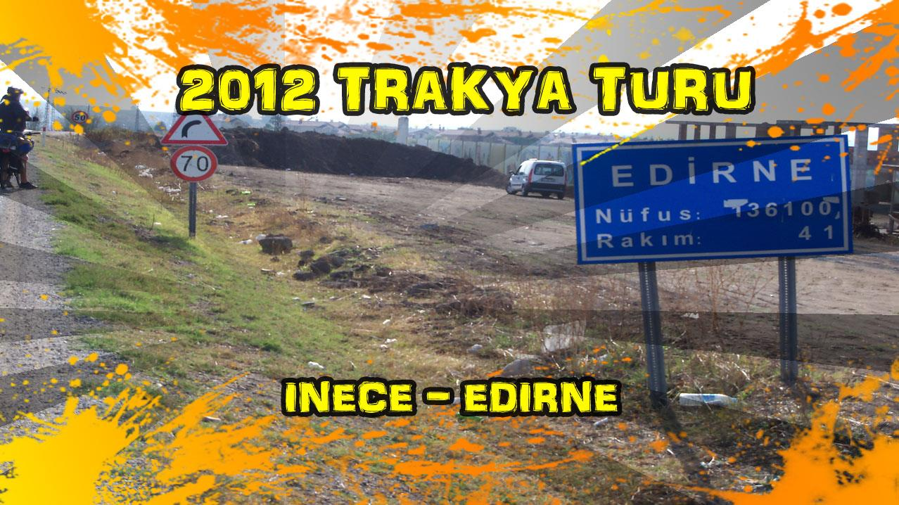 2012/10/16 Trakya Turu 5.gün (İnece - Edirne)