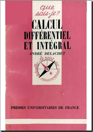 Livre : Calcul différentiel et intégral - Que sais-je ? n° 466, Presses Universitaires de France