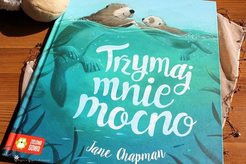 Trzymaj mnie mocno, czyli urocza książeczka dla dzieci o rodzinie i przyjaźni - recenzja