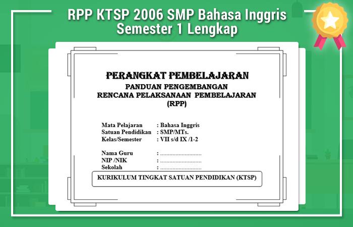 RPP KTSP 2006 SMP Bahasa Inggris Semester 1 Lengkap