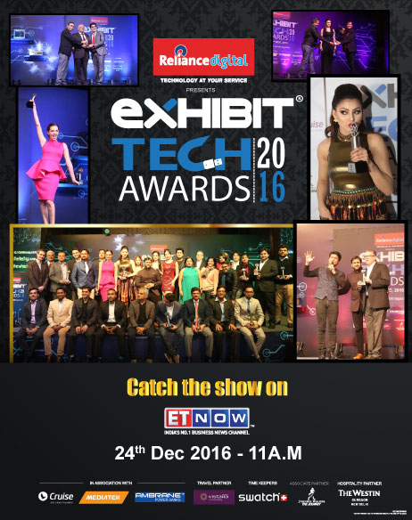 Catch Exhibit Tech Awards 2016 exclusively on ET NOW on 24th December 2016 at 11 a.m.