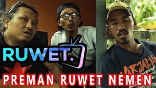 Ruwet TV Terbaru | Episode PREMAN RUWET NEMEN