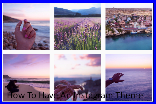 How To Have An Instagram Theme
