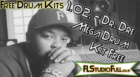 Dr. Dre Mega Drum Kit Free - Para FL Studio e +