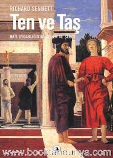 Richard Sennett - Ten ve Taş-Batı Uygarlığında Beden ve Şehir