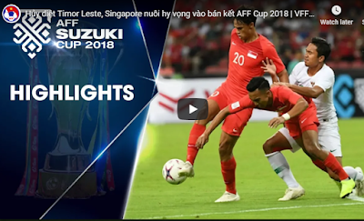 Xem lại trận đấu - Video quay lại trận: Singapore vs Timor Leste ngày 21/11