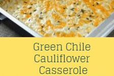 Green Chile Cauliflower Casserole