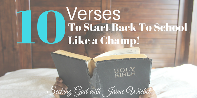 10 Verses to get Back to School like a Champ! How to Help your kids overcome adversities with God's Word!