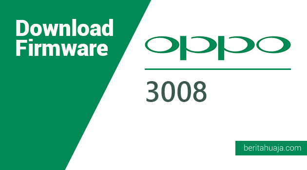 Download Firmware Oppo 3008