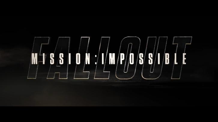 MOVIES: Mission: Impossible - Fallout - News Roundup *Updated 25th May 2018*