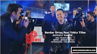Serdar Ortaç feat. Yıldız Tilbe - Havalı Yarim | Dinle - 2017