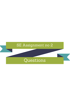 SE Assignment no 2 Questions