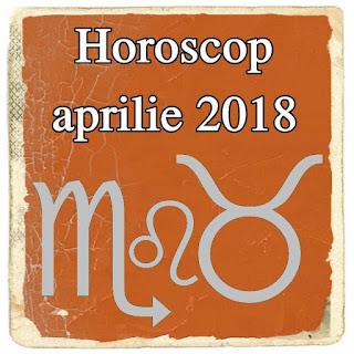 Horoscop aprilie 2018 Berbec Taur Leo Fecioara Capricorn