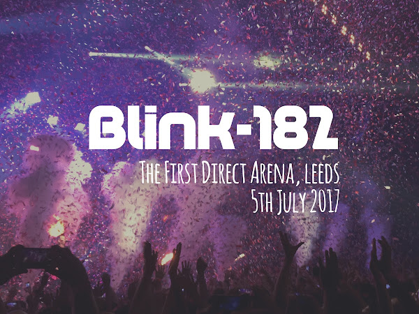 LIVE REVIEW: BLINK-182 // LEEDS ARENA, JULY 2017