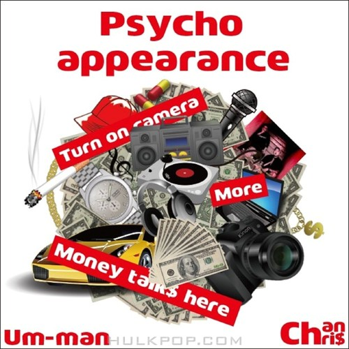 Um-Man, Chri$Chan – Psycho appearance – Single