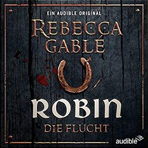 Hörbuch Robin - Die Flucht (Waringham Saga: Das Lächeln der Fortuna 1) Preview Download