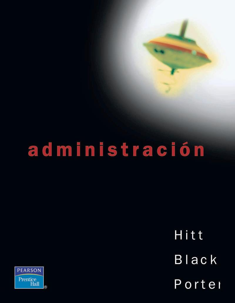 Administración, Michael A. Hitt, J. Stewart Black y Lyman W. Porter