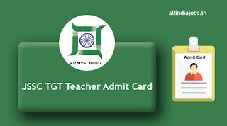 JSSC TGT Teacher Admit Card