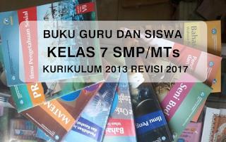Buku Guru dan Siswa Kelas 7 SMP/MTs Kurikulum 2013 Revisi 2017