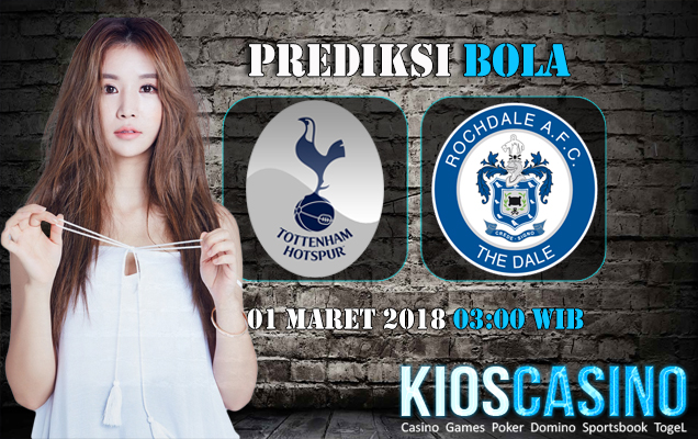 Prediksi Skor Tottenham Hotspur vs Rochdale 01 Maret 2018