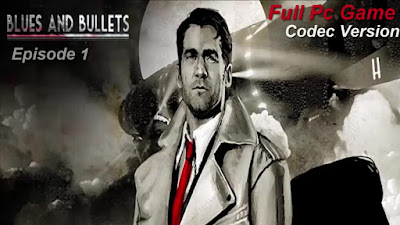 Free Download Game Blues and Bullets: Episode 1 Pc Full Version – Codex Version 2015 – Multi Links – Direct Link – Torrent Link – 2.84 GB – Working 100% .