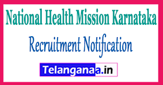 NRHM National Health Mission Karnataka Recruitment Notification 2017