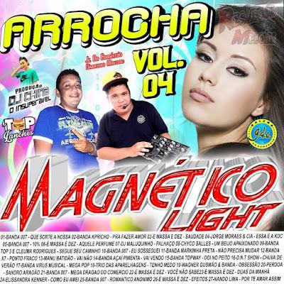 CD ARROCHA MAGNETICO LIGHT VOL.04 ( DJ SIDNEY FERREIRA E PEDRINHO VIRTUAL) 31/03/2016 / ATUALIZADO