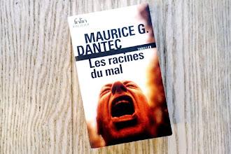 Lundi Librairie : Les racines du mal - Maurice G. Dantec