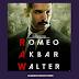 Here Come  New Ideas  for  Romeo Akbar Walter.......