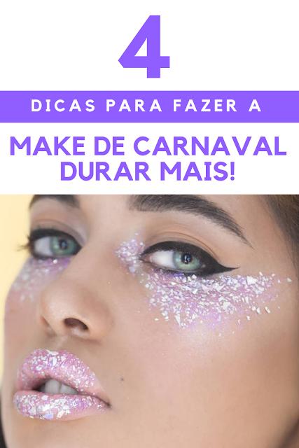 Como fazer a make de Carnaval durar mais