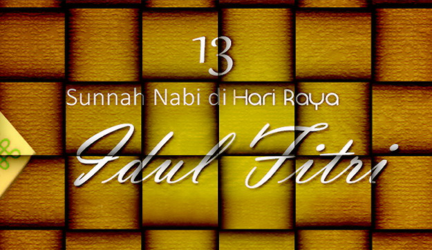 13 Sunnah Nabi Ketika Mendapati Idul Fitri, Yuk Kita Kerjakan