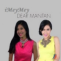 Lirik Lagu iMeyMey Dear Mantan