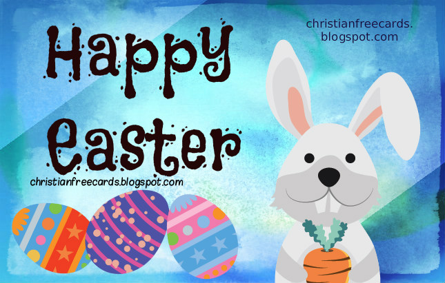Happy Easter 2014, free christian card, Easter bunny, nice eggs, free nice Easter image, christian quote about Easter time. April 20th, 2014, Let's celebrate Sunday Easter. Free Cards.