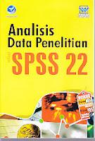 Judul Buku : ANALISIS DATA PENELITIAN Dengan SPSS 22