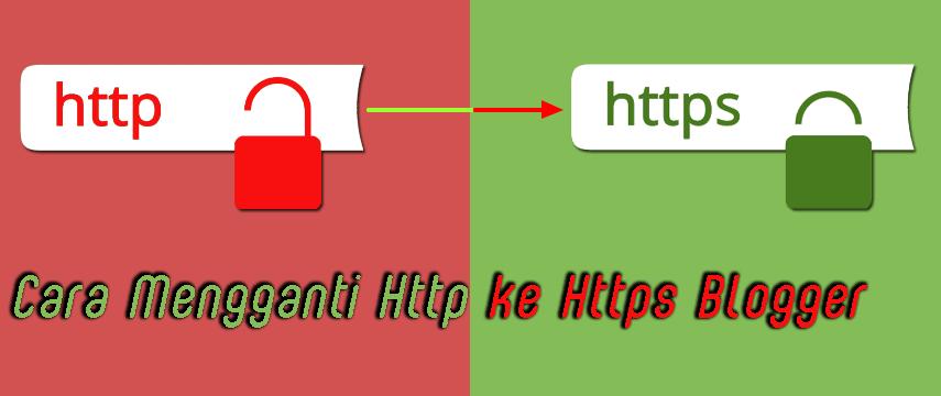 Cara Mengganti HTTP ke HTTPS Blogger