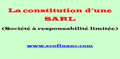 Procédure pratique pour la constitution d'une SARL(société à responsabilité limitée)