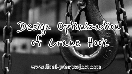 Design Optimization of Crane Hook using Ansys