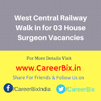 West Central Railway Walk in for 03 House Surgeon Vacancies